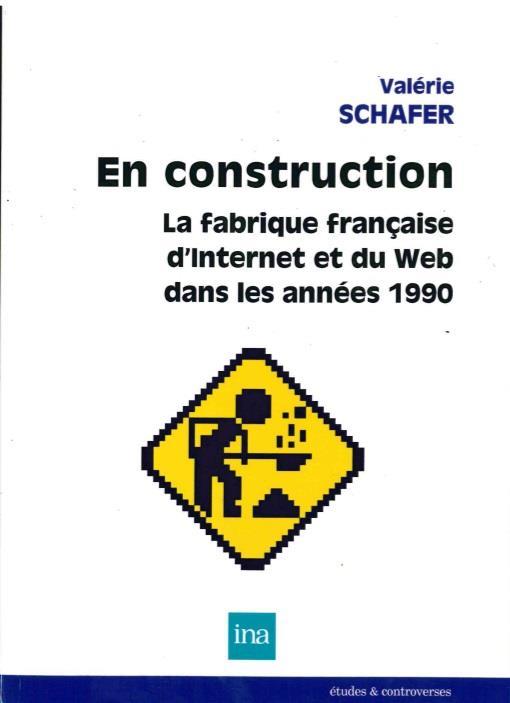 En construction ; la fabrique française d'Internet du Web dans les années 1990