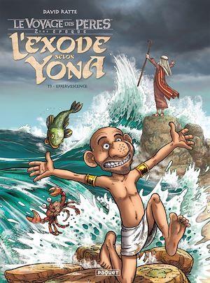le voyage des pères - l'exode selon Yona t.3 ; effervescence