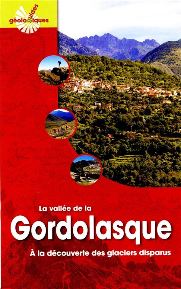 La vallée de la Gordolasque ; à la découverte des glaciers disparus