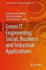 Green IT Engineering: Social, Business and Industrial Applications  - Vyacheslav Kharchenko - Janusz Kacprzyk - Yuriy Kondratenko