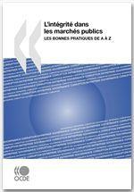 L'intégrité dans les marchés publics ; les bonnes pratiques de A à Z