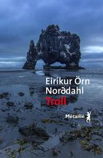 Vente EBooks : Troll  - Eirikur Örn Norddahl