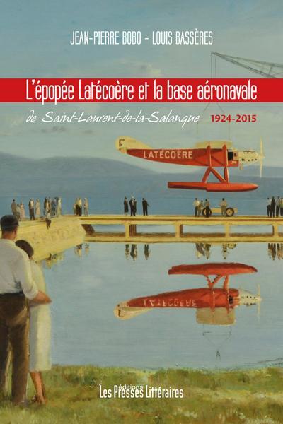 L'épopée Latécoère et la base aéronavale de Saint-Laurent-de-la-Salanque