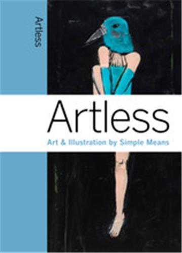 Artless art and illustration by simple means /anglais