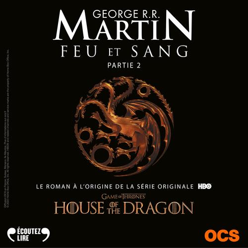 Feu et sang - Partie 2  - George R. R. Martin