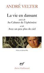 Vente Livre Numérique : La vie en dansant / Au Cabaret de l´éphémère / Avec un peu plus de ciel  - André Velter