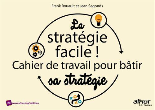 La stratégie facile ! cahier de travail pour bâtir sa stratégie