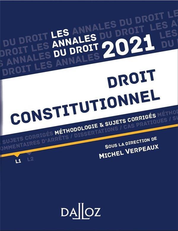 Droit constitutionnel ; méthodologie & sujets corrigés (édition 2021)
