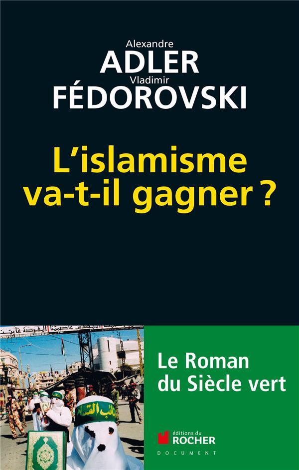 L'islamisme va-t-il gagner ?