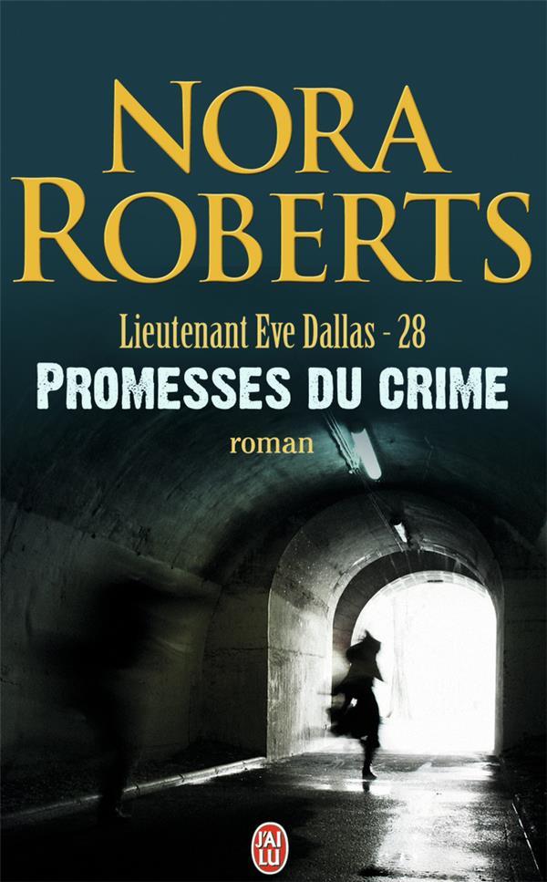 Lieutenant Eve Dallas T.28 ; promesses du crime