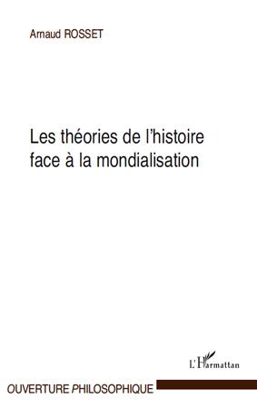 les théories de l'histoire face à la mondialisation