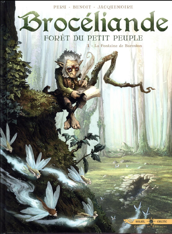 Brocéliande ; forêt du petit peuple T.1 ; la fontaine de Barenton