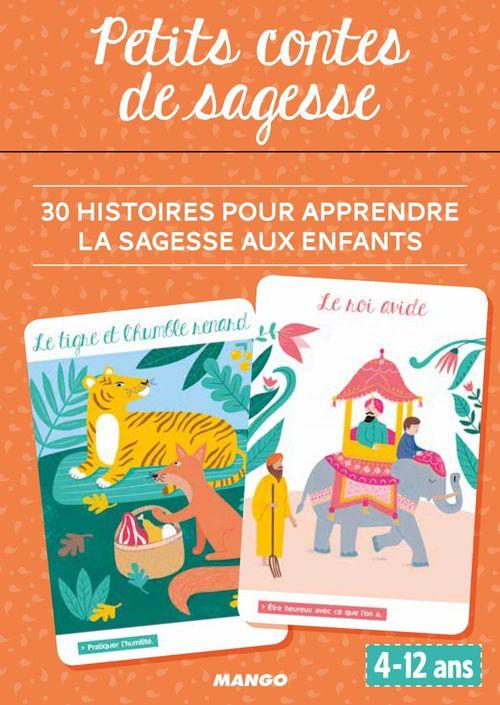 Petits contes de sagesse ; 30 histoires pour apprendre aux enfants la sagesse