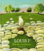 Couverture de Louis Ier, Roi Des Moutons