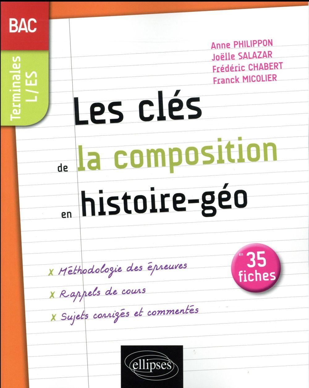 Les clés de la composition en histoire-géographie en 35 fiches ; bac ; terminales L et ES