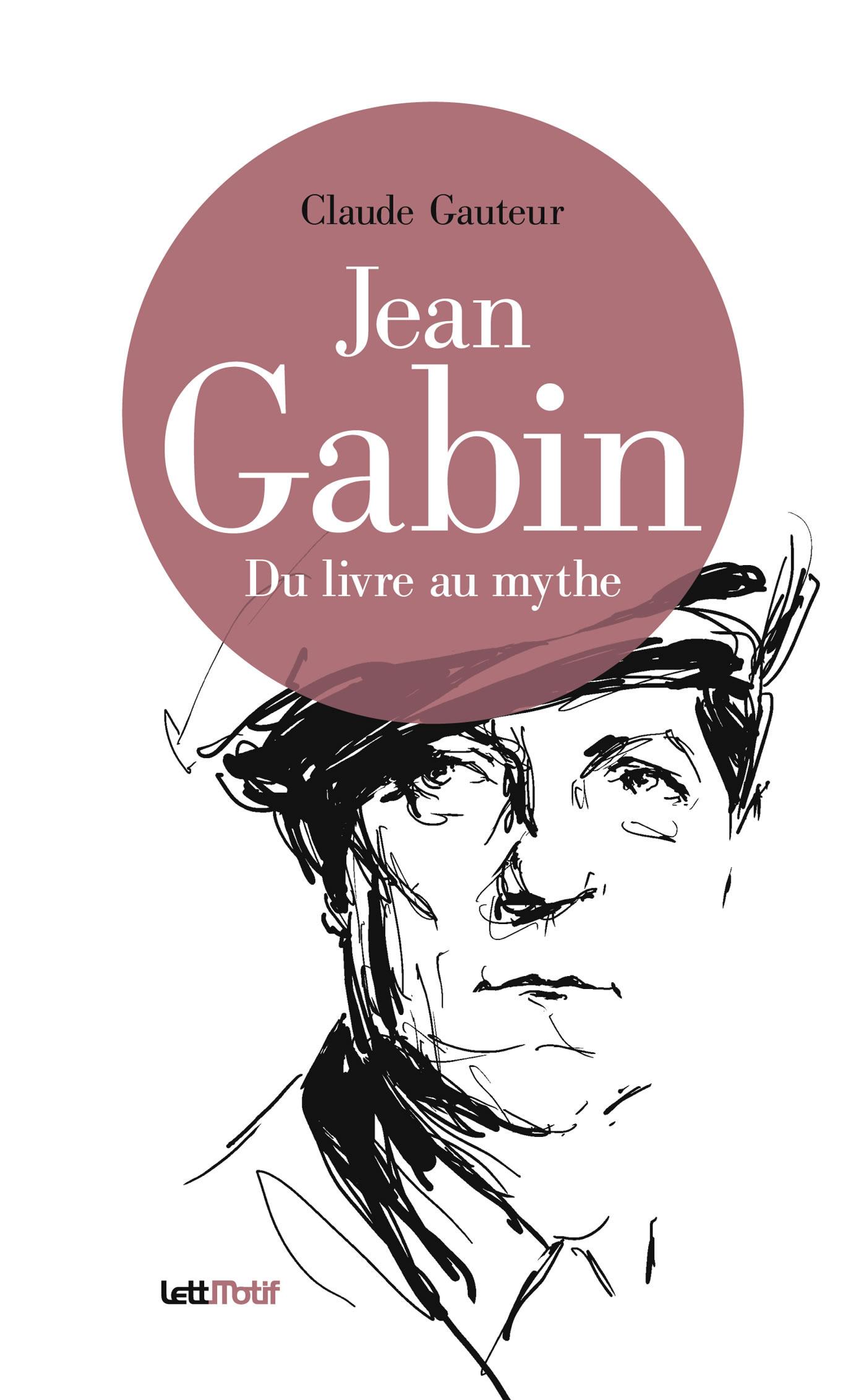Jean Gabin ; du livre au mythe
