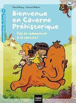 Vente EBooks : Bienvenue en caverne préhistorique - Pas de mammouth à la cantine! GS/CP 5/6 ans  - Pascal Brissy