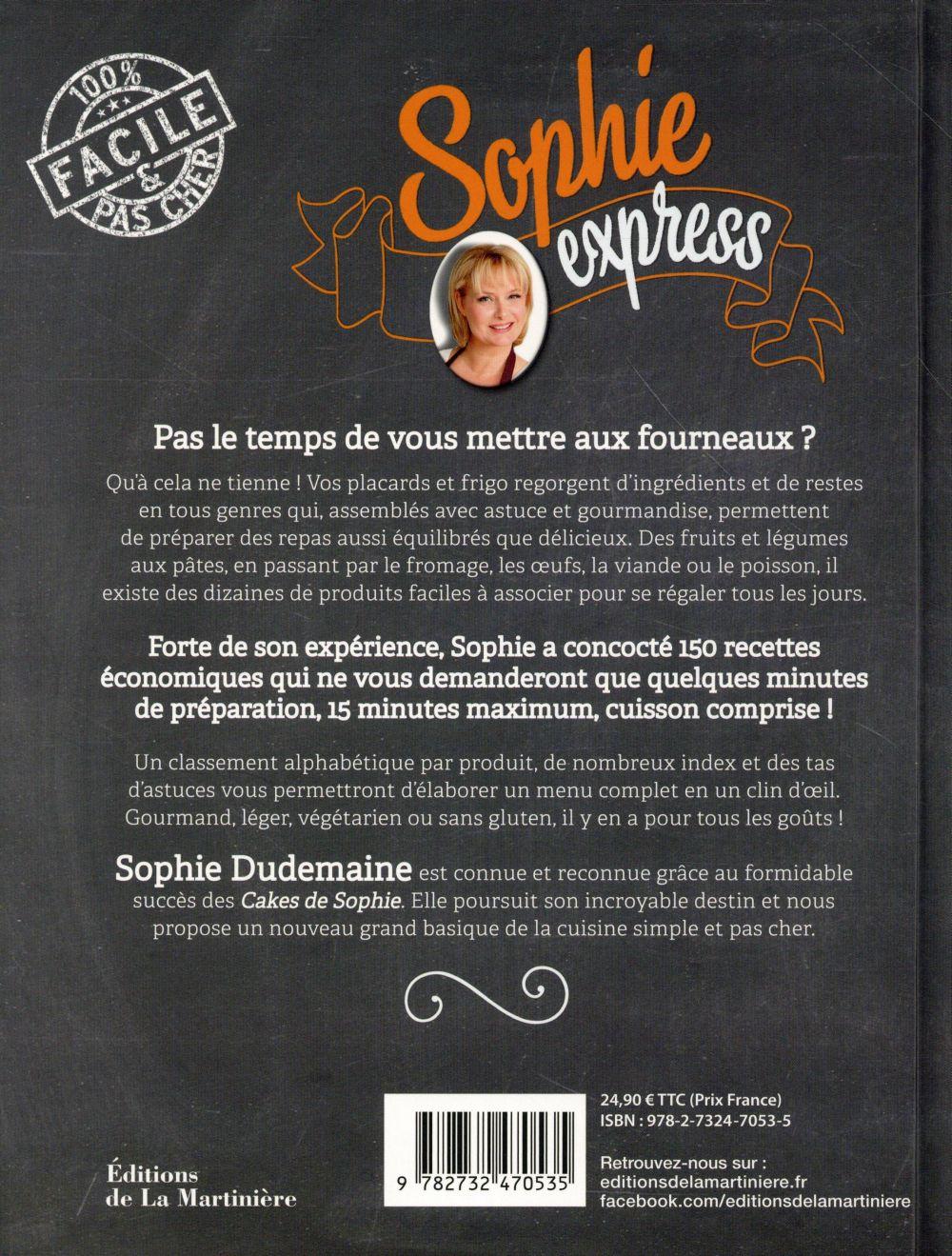 Sophie express ; 150 recettes en 15 minutes chrono, cuisson comprise !