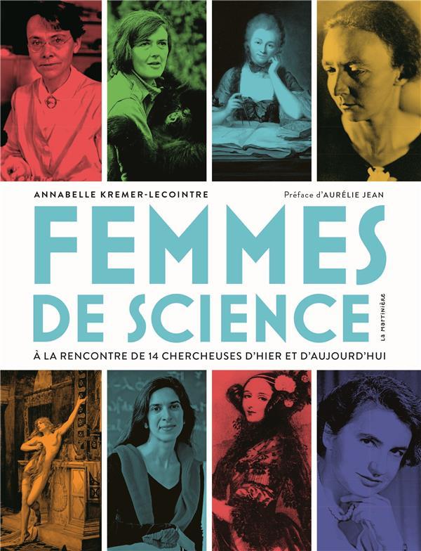 Femmes de science ; à la rencontre de 14 chercheuses d'hier et d'aujourd'hui