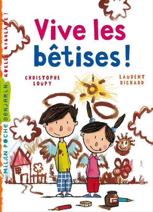 Vente EBooks : Vive les bêtises !  - Laurent Richard  - Christophe Loupy