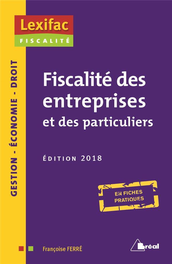 Fiscalite Des Entreprises Et Des Particuliers ; En Fiches Pratiques (Edition 2018)