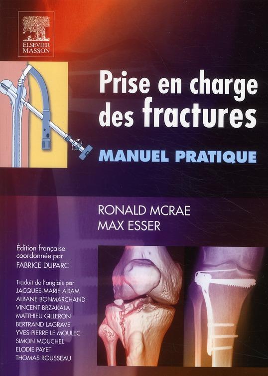 Prise En Charge Des Fractures ; Manuel Pratique