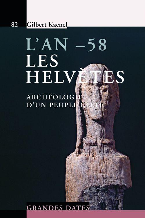 L'an -58. les helvetes. archeologie d'un peuple celte. n82