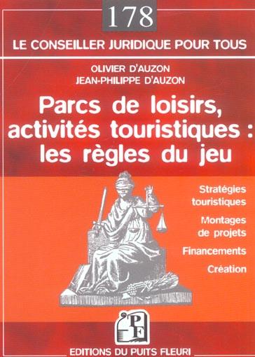 Parcs de loisirs, activités touristiques : les règles du jeu ; stratégies touristiques, montages de projets, financements, création