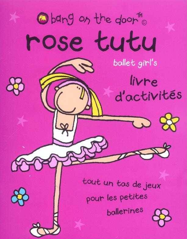 Rose tutu ; livre d'activites