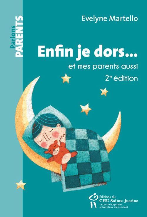 enfin je dors... et mes parents aussi (2e édition)