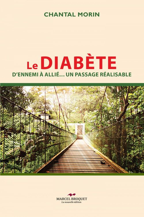 Le diabete : d'ennemi a allie : un passage realisable