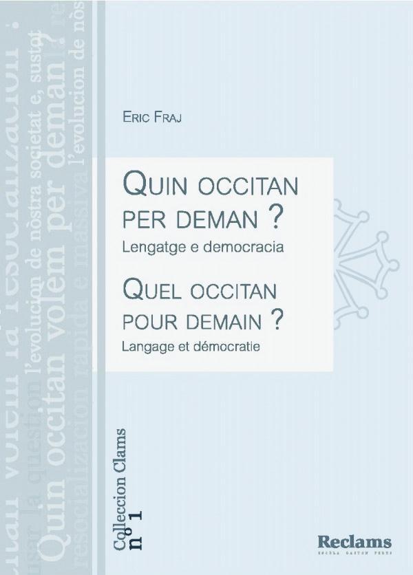 Quin occitan per deman ? lengatge e democracia ; quel occitan pour demain ? langage et démocratie