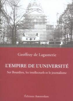 L'empire de l'université ; sur bourdieu, les intellectuels et le journalisme
