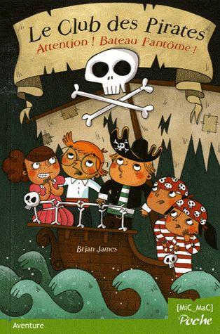 Le club des pirates t.2 ; attention bateau fantôme