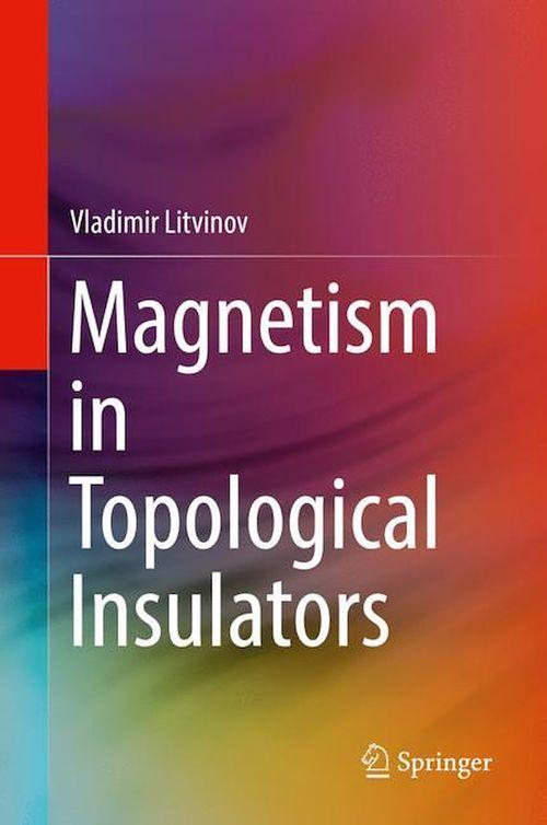 Magnetism in Topological Insulators  - Vladimir Litvinov