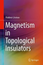 Magnetism in Topological Insulators  - Vladimir Litvinov