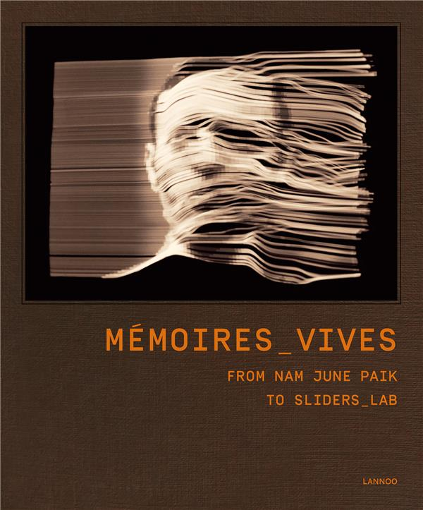 Mémoires vives ; from Nam June Paik to Sliders_Lab