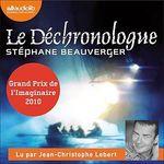 Vente AudioBook : Le Déchronologue  - Stephane Beauverger