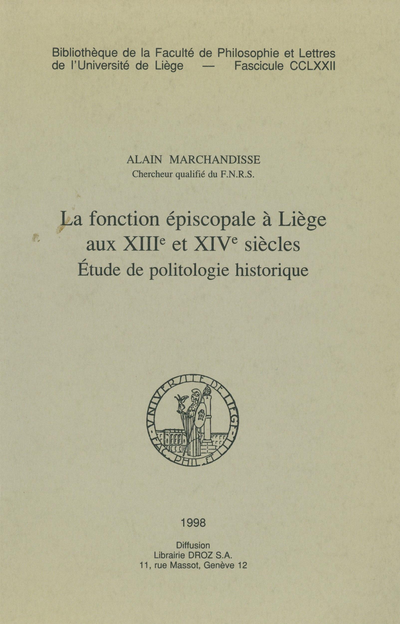 La fonction épiscopale à Liège au XIIIe et XIVe siècles  - Alain Marchandisse