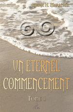 Vente EBooks : Un éternel commencement, tome 1  - Marie H. Marathée