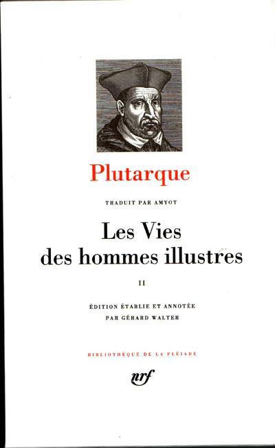 PLUTARQUE - LES VIES DES HOMMES ILLUSTRES