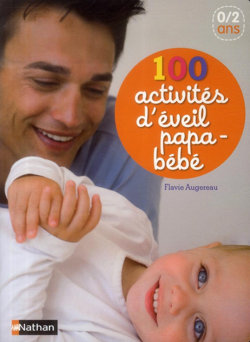 100 activités d'éveil papa-bébé