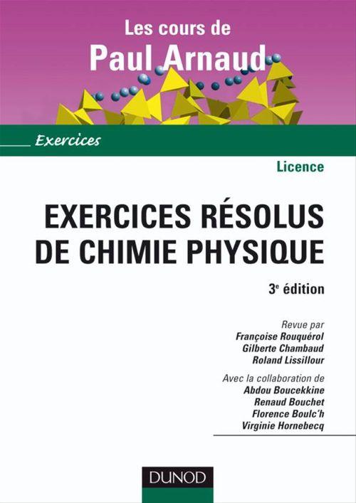 Exercices résolus de chimie-physique ; licence (3e édition)