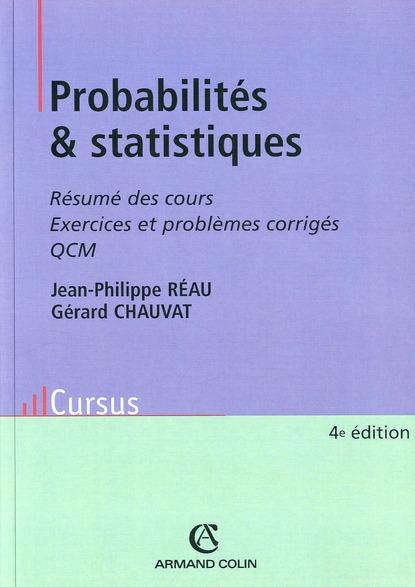 Probabilites Et Statistiques ; Resume Des Cours, Exercices Et Problemes Corriges (4e Edition)