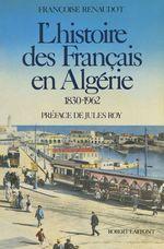 L'histoire des Français en Algérie, 1830-1962