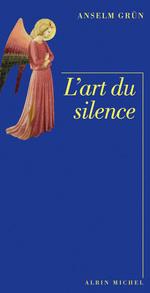 Vente EBooks : L'Art du silence  - Anselm Grün