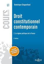 Vente Livre Numérique : Droit constitutionnel contemporain 2. Le régime politique de la France  - Dominique Chagnollaud