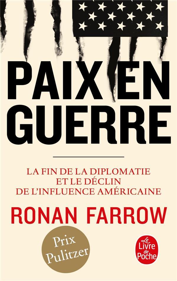 Paix en guerre ; la fin de la diplomatie et le déclin de l'influence américaine