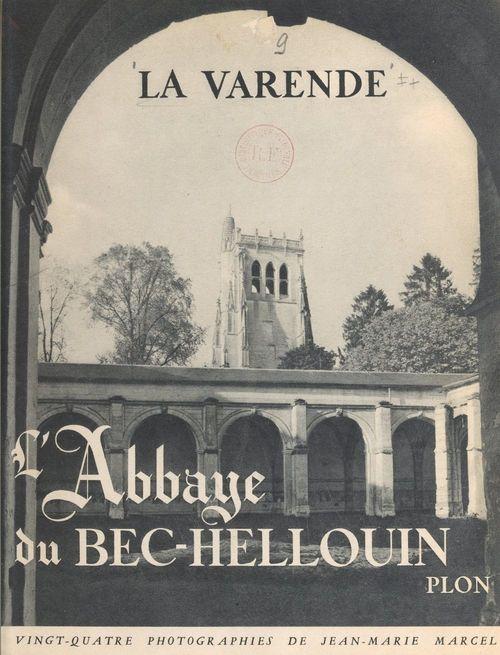 L'abbaye du Bec-Hellouin  - Jean de la Varende