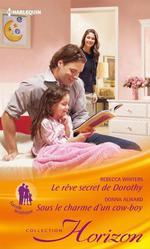 Vente Livre Numérique : Le rêve secret de Dorothy - Sous le charme d'un cow-boy  - Rebecca Winters - Donna Alward